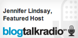 Jennifer Lindsay, Featured Podcaster on BlogTalkRadio