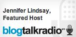 Jennifer Lindsay, Featured Podcaster on BlogTalkRadio